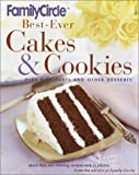 Family Circle Staff: Family Circle Best-Ever Cakes and Cookies : Plus Pies, Tarts, and Other Desserts