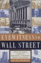 Eyewitness to Wall Street: 400 Years of…