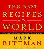 The Best Recipes in the World by Mark…