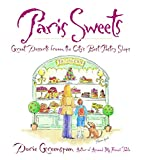 Greenspan, Dorie: Paris Sweets: Great Desserts from the City's Best Pastry Shops