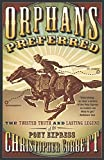 Corbett, Christopher: Orphans Preferred: The Twisted Truth and Lasting Legend of the Pony Express