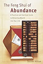 The Feng Shui of Abundance: A Practical and…