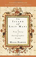 The Island of Lost Maps: A True Story of…