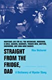 Decharne, Max: Straight from the Fridge, Dad: A Dictionary of Hipster Slang