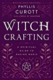 Curott, Phyllis: Witch Crafting: A Spiritual Guide to Making Magic