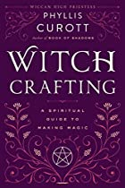 Witch Crafting: A Spiritual Guide to Making…