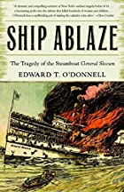 Ship Ablaze: The Tragedy of the Steamboat…