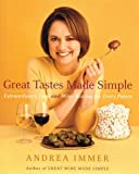 Immer, Andrea: Great Tastes Made Simple: Extraordinary Food and Wine Pairing for Every Palate
