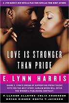 Love Is Stronger Than Pride: E. Lynn Harriss…