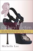 Fashion Victim: Our Love-Hate Relationship…