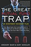 Baer, Gregory: The Great Mutual Fund Trap: An Investment Recovery Plan