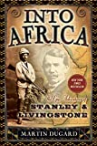 Dugard, Martin: Into Africa: The Epic Adventures of Stanley and Livingstone
