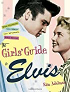 The Girls' Guide to Elvis: The Clothes, The…