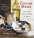 Casas, Penelope: La Cocina De Mama: The Great Home Cooking Of Spain