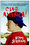 Severgnini, Beppe: Ciao, America: An Italian Discovers the U.S