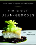 Asian Flavors of Jean-Georges by…
