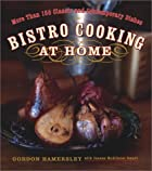 Bistro Cooking at Home by Gordon Hamersley