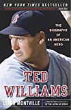 Montville, Leigh: Ted Williams: The Biography of an American Hero