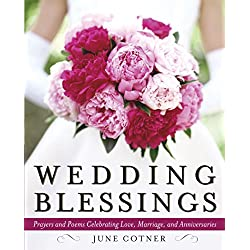 Wedding Blessings Prayers And Poems Celebrating Love Marriage And Anniversaries By June
