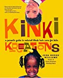 Williams, Jena Renee: Kinki Kreations: A Parent's Guide to Natural Black Hair Care for Kids