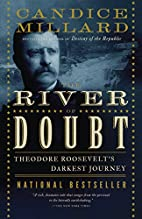 The River of Doubt: Theodore Roosevelt's…