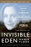 Flook, Maria: Invisible Eden: A Story of Love and Murder on Cape Cod