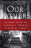 France, David: Our Fathers: The Secret Life of the Catholic Church in an Age of Scandal