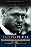 Klein, Joe: The Natural: The Misunderstood Presidency of Bill Clinton