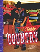 The Girls' Guide to Country: The Music,…