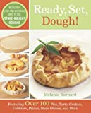 Barnard, Melanie: Ready, Set, Dough!: Incredibly Easy and Delicious Ways to Use Store-Bought Doughs