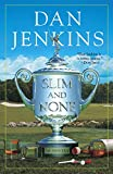 Jenkins, Dan: Slim and None: A Novel