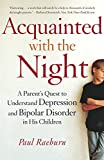 Raeburn, Paul: Acquainted With The Night: A Parent's Quest To Understand Depression And Bipolar Disorder In His Children