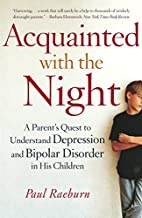 Acquainted with the Night: A Parent's Quest…