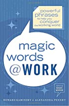 Magic Words at Work: Powerful Phrases to…