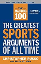 The Mad Dog 100: The Greatest Sports…