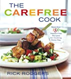 The Carefree Cook by Rick Rodgers