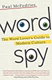 McFedries, Paul: Word Spy: The Word Lover&#39;s Guide to Modern Culture
