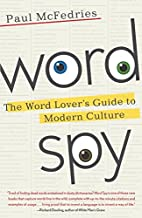 Word Spy: The Word Lover's Guide to Modern…