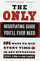 The Only Negotiating Guide You'll Ever Need:…