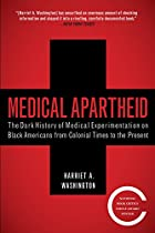 Medical Apartheid: The Dark History of…
