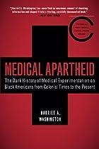 Medical Apartheid by Harriet A. Washington