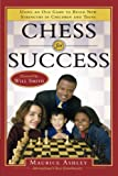 Ashley, Maurice: Chess for Success: Using an Old Game to Build New Strengths in Children and Teens