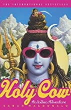 Holy Cow: An Indian Adventure by Sarah…