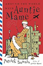 Around the World with Auntie Mame by Patrick…
