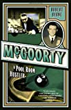 Byrne, Robert: McGoorty: A Pool Room Hustler (Library of Larceny)