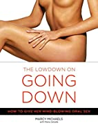 The Low Down on Going Down: How to Give Her…
