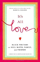 It's All Love: Black Writers on Soul…