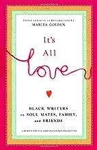 It's All Love: Black Writers on Soul…