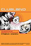 Owen, Frank: Clubland: The Fabulous Rise and Murderous Fall of Club Culture