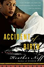 Accident of Birth: A Novel by Heather Neff